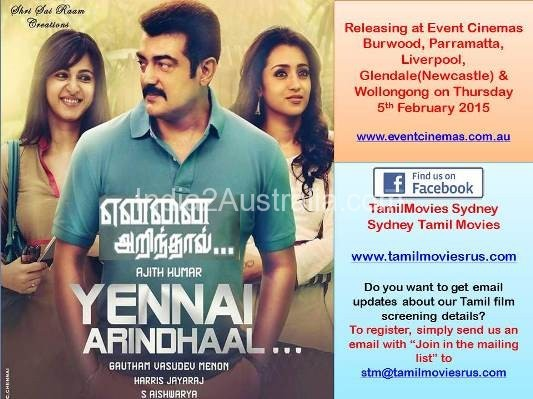 Ajit's Tamil Movie Yennai Arindhaal Screening in Sydney and Australia Wide