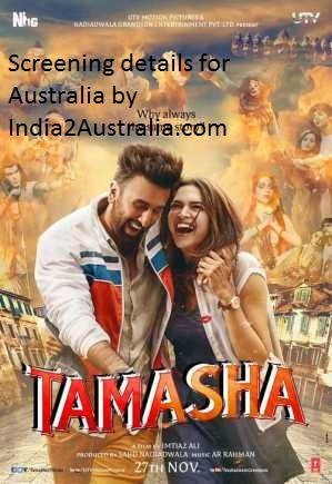 TAMASHA HINDI MOVIE SCREENING DETAILS FOR AUSTRALIA
