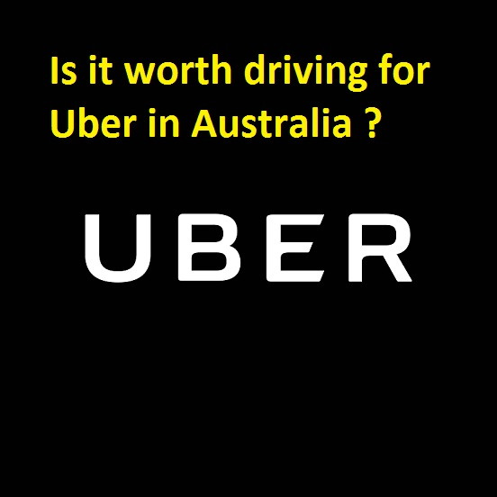 Is it worth driving for Uber in Australia?